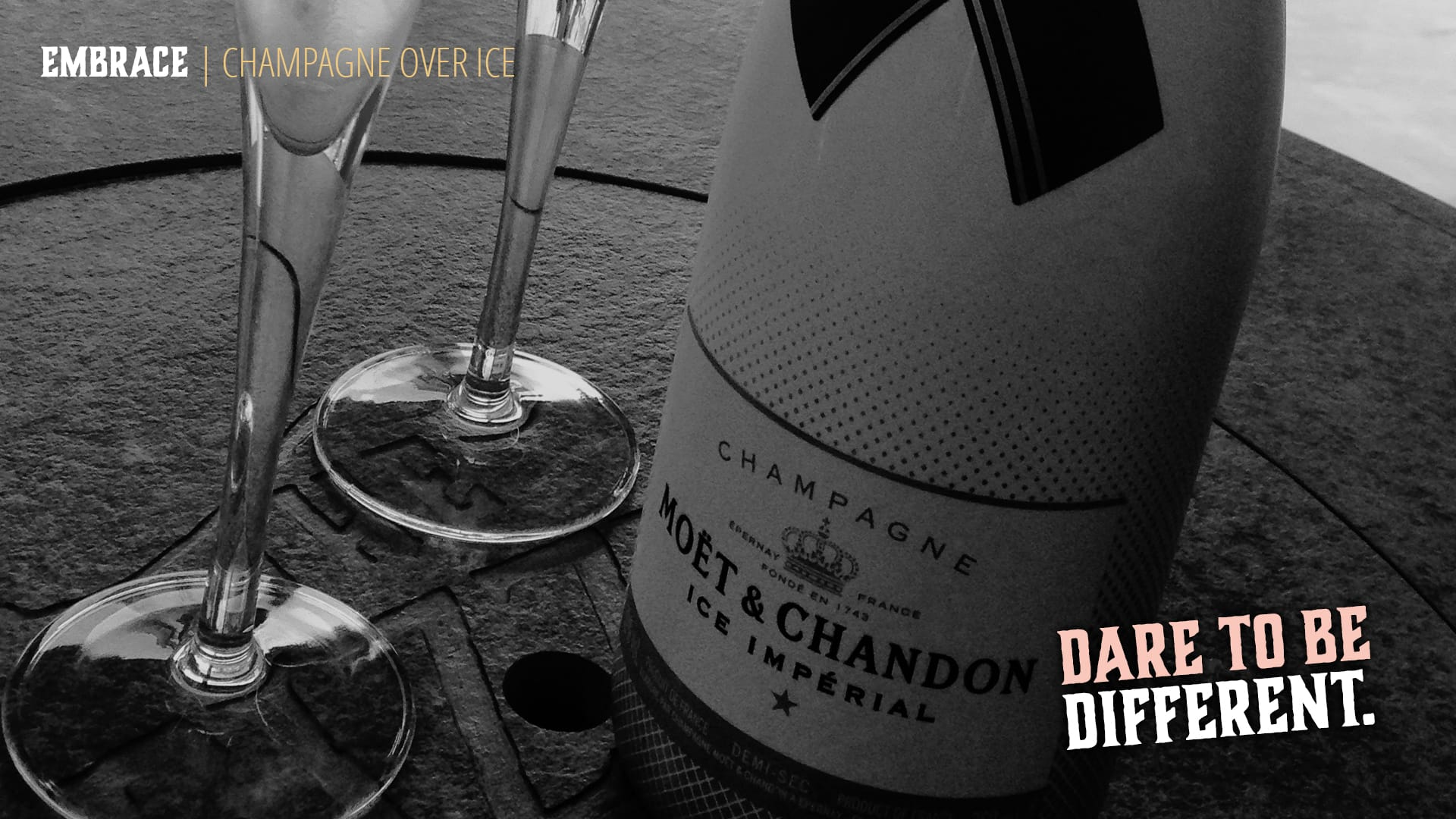 Moet Champagne over ice Dare To Be